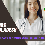 FAQ's for MBBS Admission in Bangladesh